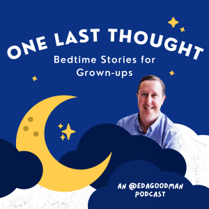 One Last Thought - Bedtime Stories for Grownups